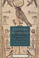Egyptian Mythology: A Guide to the Gods Goddesses and Traditions of Ancient Egypt【洋書】 [並行輸入品]