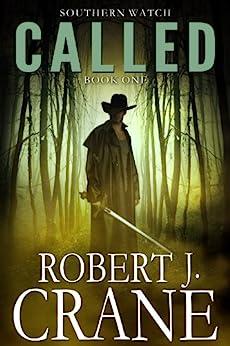 Called (Southern Watch Book 1) by [Crane, Robert J.]