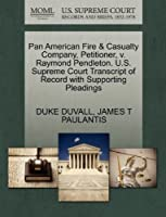 Pan American Fire & Casualty Company, Petitioner, V. Raymond Pendleton. U.S. Supreme Court Transcript of Record with Supporting Pleadings
