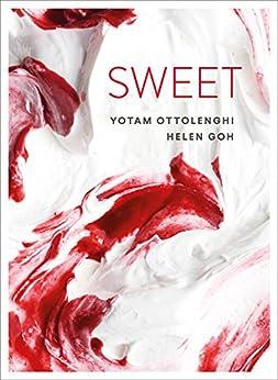 Sweet by [Ottolenghi, Yotam, Goh, Helen]