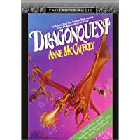 Dragonquest/Dragonflight (Fantastic Audio Series : The Dragon Riders of Pern, Volume 2)