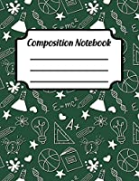 "Composition Notebook: College Ruled Blank Lined Paper Notebook  Back to School Pattern  Eden Green (CN 7.44"" x 9.69""  110pages)"