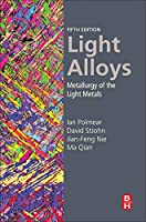 Light Alloys, Fifth Edition: Metallurgy of the Light Metals