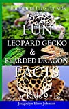 Fun Leopard Gecko and Bearded Dragon Facts for Kids 9-12 (Fun Animal Facts for Kids)
