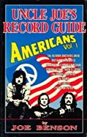 Uncle Joes Record Guide: The Americans