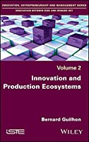Innovation and Production Ecosystems (Innovation, Entrepreneurship and Management: Innovation Between Risk and Reward)