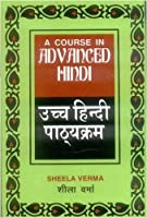 Course in Advanced Hindi: Pts. 1 & 2