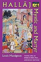 The Passion of Al-Hallaj: Mystic and Martyr of Islam (Bollingen Series)