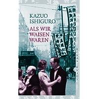 Als Wir Waisen Waren (German Edition)