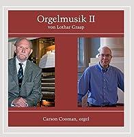 Orgelmusik II Von Lothar Graap