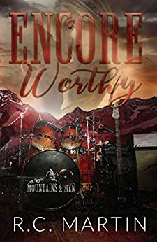 Encore Worthy: A Prequel Novella (Mountains & Men Book 1) by [Martin, R.C.]