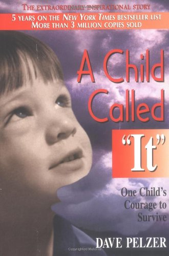 """A Child Called """"It"""": One Child's Courage to Surviveの詳細を見る"""