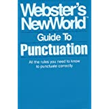Webster's New World Guide to Punctuation