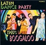 ラテン・ダンス・パーティー VOL.2 : 1960′Sブーガルー