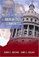 Politics and Policy in American States and Communities (5th Edition)