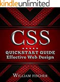 CSS: QuickStart Guide - Effective Web Design (CSS, HTML, JavaScript, Programming) (English Edition)