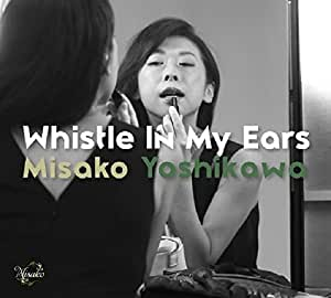 Whistle In My Ears