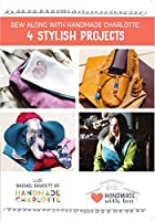 Sew Along with Handmade Charlotte - 4 Stylish Projects [DVD]