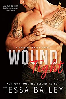 Wound Tight (Made in Jersey Book 4) by [Bailey, Tessa]