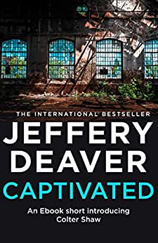 Captivated: A Colter Shaw Short Story by [Deaver, Jeffery]