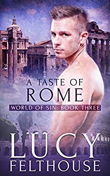 A Taste of Rome (World of Sin Book 3) by [Felthouse, Lucy]