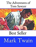 The Adventures of Tom Sawyer: A Fantastic Story By Mark Twain ( Annotated ).