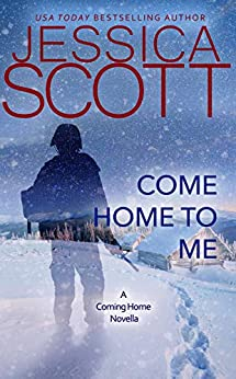 Come Home to Me: A Coming Home Novella by [Scott, Jessica]