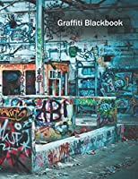 Graffiti Blackbook: 110 Blank Pages to Draw Graffitis and Tags | Graffiti Sketchbook | 110 pages | 8.5x11 | Gift for Graffiti Artists