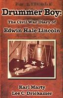 Drummer Boy: The Civil War Diary of Edwin Hale Lincoln