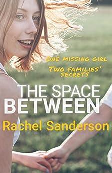 The Space Between by [Sanderson, Rachel]