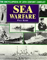 Sea Warfare (The Encyclopedia of 20th Century Conflict)