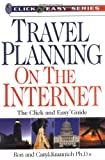 Travel Planning on the Internet: The Click and Easy Guide (Click & Easy Series)
