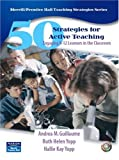 50 Strategies for Active Teaching: Engaging K-12 Learners in the Classroom (Teaching Strategies Series)