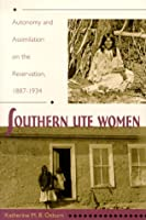 Southern Ute Women: Autonomy and Assimilation on the Reservation, 1887-1934