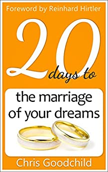 20 days to the marriage of your dreams (20 Questions Book 1) by [Goodchild, Chris]