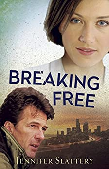 Breaking Free by [Slattery, Jennifer]