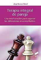 Terapia integral de pareja : una intervencion para superar las diferencias irreconciliables
