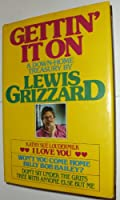 Gettin' It on: A Down Home Treasury by Lewis Grizzard