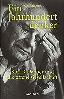 Ein Jahrhundertdenker: Karl R. Popper und die offene Gesellschaft