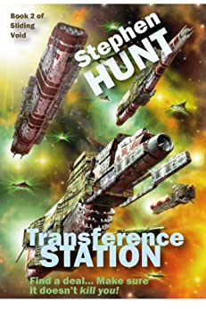 Transference Station (novella 2 of the Sliding Void science fiction series).: The Trader Star Ship Wars by [Hunt, Stephen]