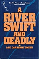 "A River Swift and Deadly: The 36th ""Texas"" Infantry Division at the Rapido River"