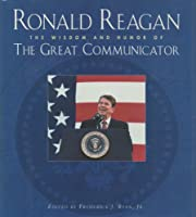 Ronald Reagan: Wisdom and Humor of the Great Communicator