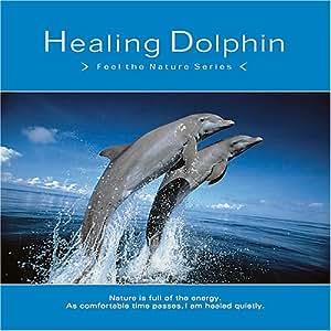 Healing Dolphin~ヒーリング・ドルフィン