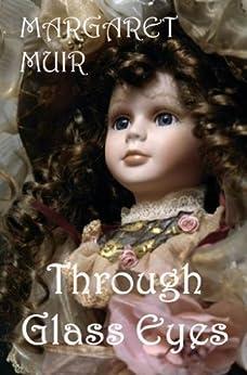 Through Glass Eyes by [Muir, Margaret]