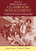 Principles of Classroom Management: A Professional Decision-Making Model (5th Edition)