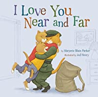 I Love You Near and Far (Snuggle Time Stories)