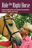 Ride the Right Horse: Understanding the Core Equine Personalities & How to Work with Them (English Edition)