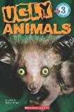 Ugly Animals (Scholastic Readers)