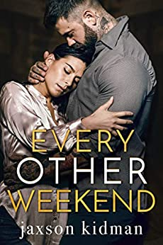 Every Other Weekend by [Kidman, Jaxson]