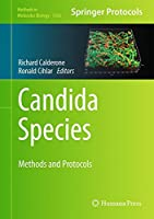 Candida Species: Methods and Protocols (Methods in Molecular Biology)